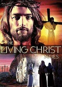 The Living Christ Series