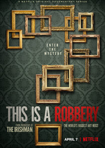 This Is a Robbery: The World's Biggest Art Heist-52243