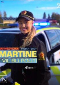 Martine vil bli politi