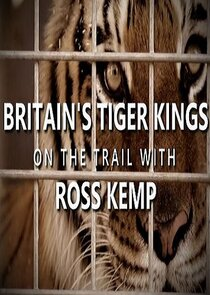 Britain's Tiger Kings - On the Trail with Ross Kemp
