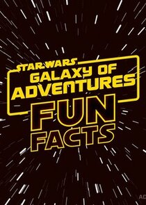 Star Wars: Galaxy of Adventures Fun Facts-53209