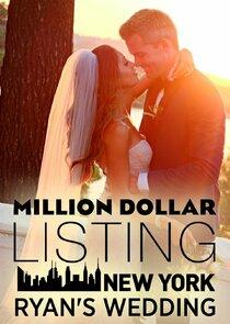 Million Dollar Listing New York: Ryans Wedding