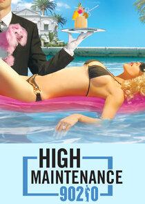 High Maintenance 90210