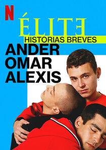 Élite Historias Breves: Omar Ander Alexis-53630