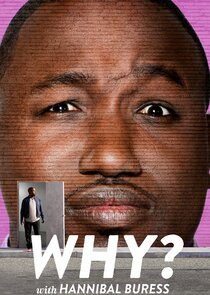 Why? With Hannibal Buress