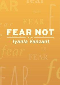 Fear Not with Iyanla Vanzant