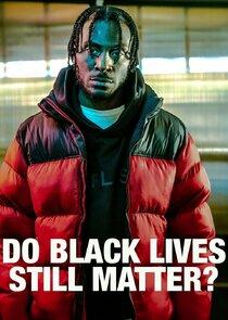 Do Black Lives Still Matter?
