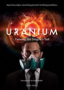 Uranium: Twisting the Dragons Tail