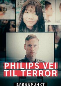Brennpunkt: Philips vei til terror