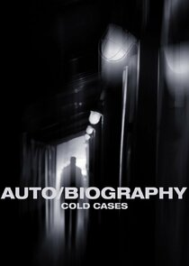 Auto/Biography: Cold Cases