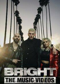 Bright: The Music Videos