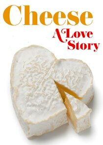 Cheese: A Love Story