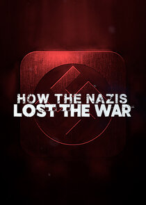 How the Nazis Lost the War