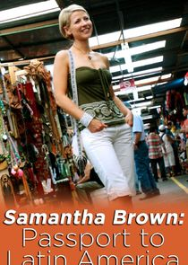 Samantha Brown: Passport to Latin America