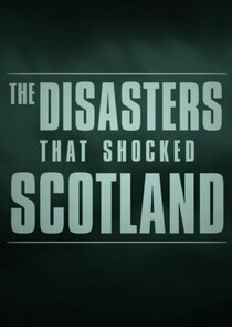 The Disasters that Shocked Scotland