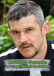 Addicted Parents: Last Chance to Keep My Children