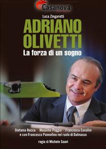 Adriano Olivetti - La forza di un sogno