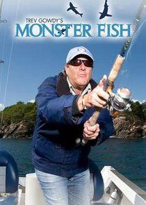 Trev Gowdys Monsterfish