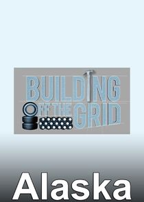 Building Off the Grid: Alaska