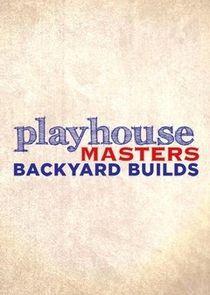 Playhouse Masters: Backyard Builds