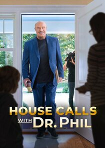 House Calls with Dr. Phil
