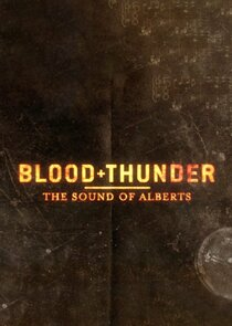 Blood + Thunder: The Sound of Alberts