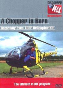 A Chopper Is Born
