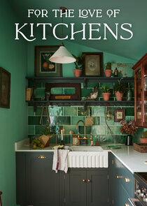 For the Love of Kitchens