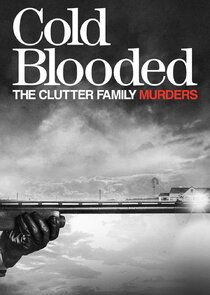 Cold Blooded: The Clutter Family Murders-24378