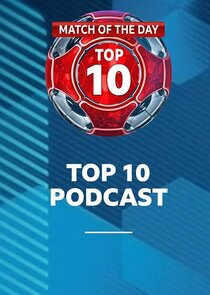 Match of the Day: Top 10 Podcast