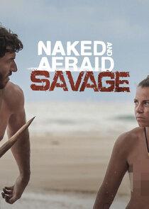 Naked and Afraid: Savage