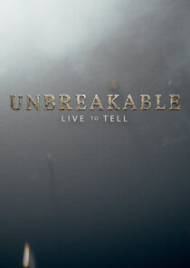 Unbreakable: Live to Tell
